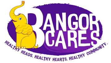Bangor Cares – healthy heads…healthy hearts…healthy community!